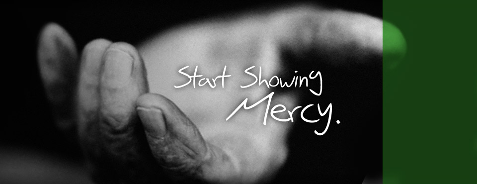 Just show mercy