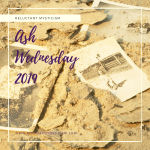 """Ashes and pieces of old vintage photographs strewn across the ground. Text reads: """"Reluctant Mysticism: Ash Wednesday 2019, www.reluctantmysticism.com"""