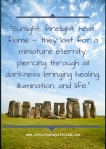 """Stonehenge on a bright sunny day with text against a blue sky that reads: """"Sunlight, firelight, heat, flame - they last for a miniature eternity, piercing through all darkness bringing healing, illumination, and life."""""""